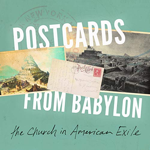 Postcards from Babylon: The Church in American Exile audiobook cover art