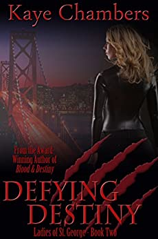 Defying Destiny: Ladies of St. George, Book 2 by [Kaye Chambers]