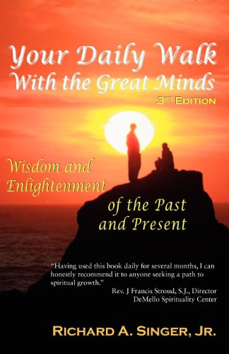 Your Daily Walk with the Great Minds: Wisdom and Enlightenment of the Past and Present (3rd Edition) (Spiritual Dimensions)