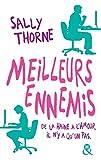Meilleurs ennemis - Une comédie romantique hilarante - Editions Harlequin - 05/10/2016