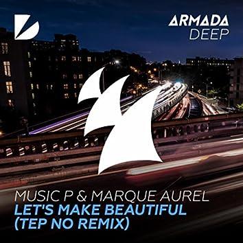 Let's Make Beautiful (Tep No Remix)