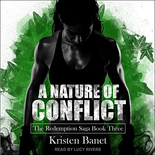 A Nature of Conflict     Redemption Saga Series, Book 3              By:                                                                                                                                 Kristen Banet                               Narrated by:                                                                                                                                 Lucy Rivers                      Length: 13 hrs and 19 mins     2 ratings     Overall 5.0