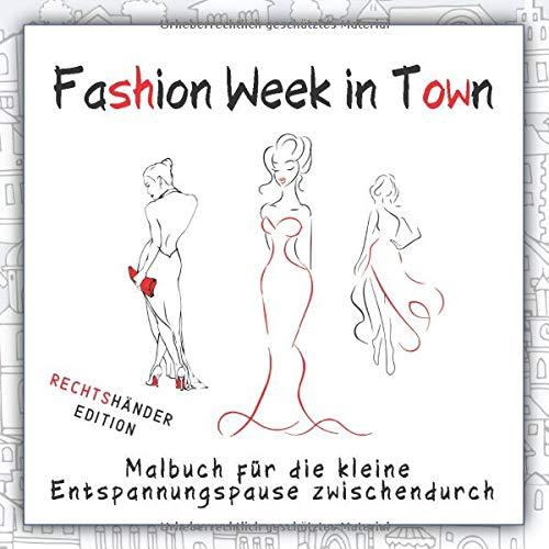 Fashion Week in Town: Malbuch für die kleine Entspannungspause zwischendurch ★ Rechtshänder Edition