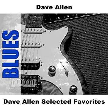 Dave Allen Selected Favorites