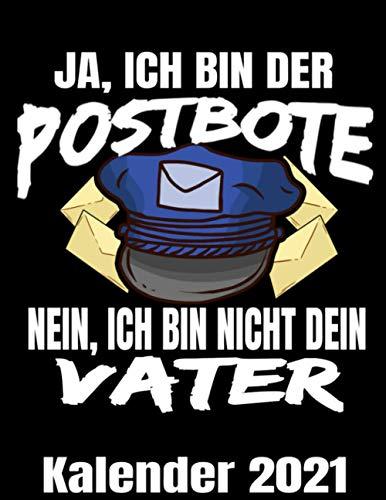 Ja Ich Bin Der Postbote Kalender 2021: Lustiger Postboten Witz Kalender Terminplaner Buch - Jahreskalender - Wochenkalender - Jahresplaner