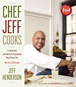 Chef Jeff Cooks: In the Kitchen with America's Inspirational New Culinary Star by [Jeff Henderson]