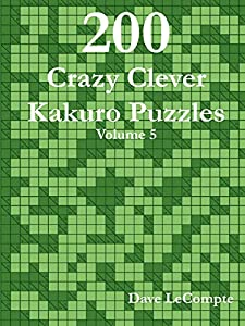 200 Crazy Clever Kakuro Puzzles - Volume 5