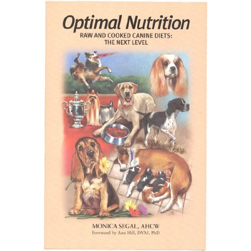 Optimal Nutrition Raw and Cooked Canine Diets: The Next Level