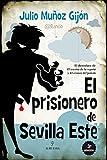 El Prisionero De Sevilla Este (Novela)