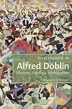 Alfred Döblin.: Massen, Medien, Metropolen