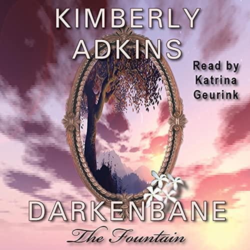 Darkenbane: The Fountain Audiobook By Kimberly Adkins cover art