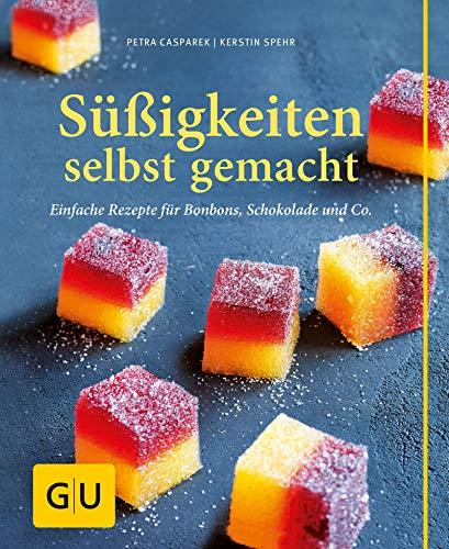 Süßigkeiten selbst gemacht: Einfache Rezepte für Bonbons, Schokolade & Co. (GU einfach clever selbst gemacht)