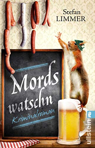 Mordswatschn: Ein Bayern-Krimi (Ein Kommissar-Dimpfelmoser-Krimi 1)