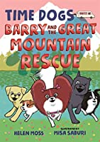 Barry and the Great Mountain Rescue (Time Dogs)