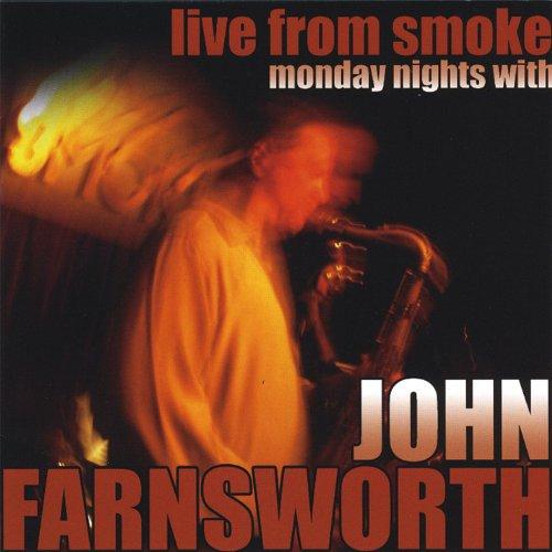 Live From Smoke: Monday Nights With John Farnsworth