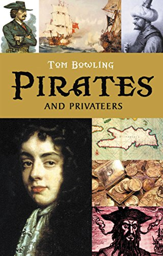 Pirates and Privateers: A History of Piracy (English Edition)