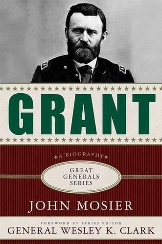 Grant: A Biography (Great Generals)