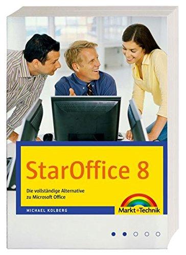 Staroffice 8: Die vollständige Alternative zu Microsoft Office (Sonstige Bücher M+T)