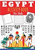 Egypt activity book for kids: Age 4-8 years old | Practice Workbook For Learning & Discover Egyptian World with Fun | Children's colouring, Puzzles of ... | Gift For Kid, Boys & Girls | Large Print.