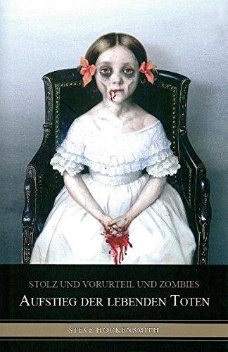 Stolz und Vorurteil und Zombies: Aufstieg der lebenden Toten