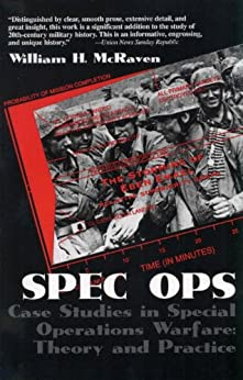 Spec Ops: Case Studies in Special Operations Warfare: Theory and Practice (English Edition) por [William H. McRaven]