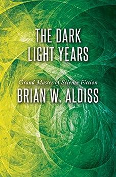 The Dark Light Years by [Brian W. Aldiss]