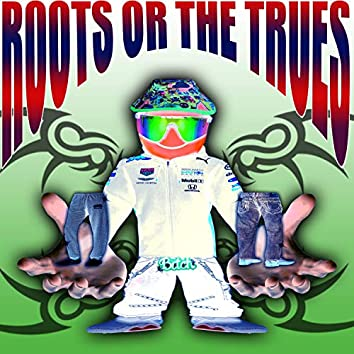 Roots or the Trues