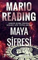 Maya Sifresi; Gercegi Bulma Yolunda, Kehanet Gün Yüzüne Cikiyor