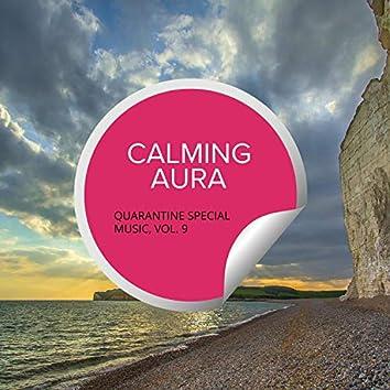 Calming Aura - Quarantine Special Music, Vol. 9