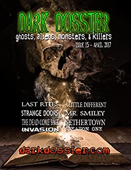 Dark Dossier #15: The Magazine of Ghosts, Aliens, Monsters, & Killers by [JAMIE EVANS, WALTER ESSELMAN, JEREMIAH MINIHAN, RICK MCQUISTON, JUSTIN GULESERIAN, JEFF DOSSER, ALAN MEYROWITZ]