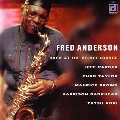 Fred Anderson feat. Jeff Parker, Maurice Brown & Tatsu Aoki