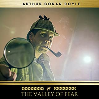 The Valley of Fear                   By:                                                                                                                                 Arthur Conan Doyle                               Narrated by:                                                                                                                                 Claire Walsh                      Length: 6 hrs and 16 mins     2 ratings     Overall 2.0