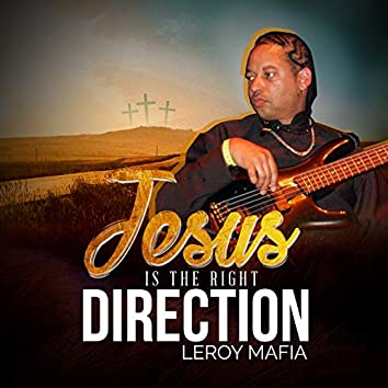 Jesus is the Right Direction