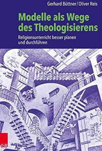 Modelle als Wege des Theologisierens: Religionsunterricht besser planen und durchführen