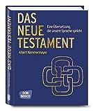 Das Neue Testament: Eine Übersetzung, die unsere Sprache spricht - Albert Kammermayer