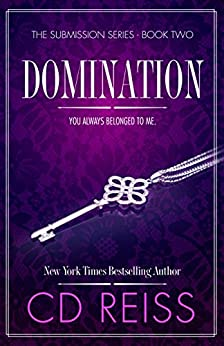 Domination: A Billionaire Romance (The Submission Series Book 2) by [CD Reiss]