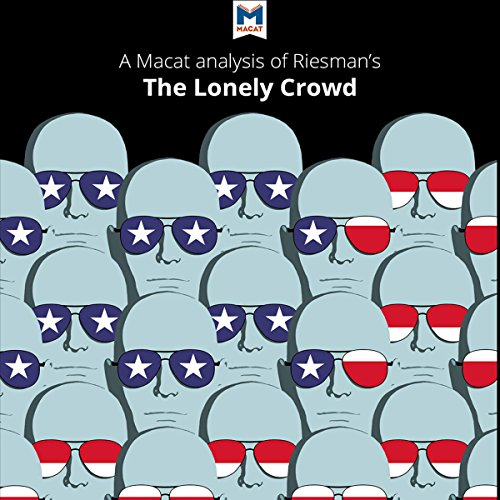 A Macat Analysis of David Riesman's The Lonely Crowd audiobook cover art
