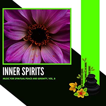 Inner Spirits - Music For Spiritual Peace And Serenity, Vol. 8