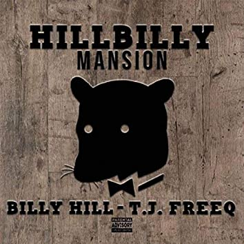 Hillbilly Mansion (feat. T.J. Freeq)