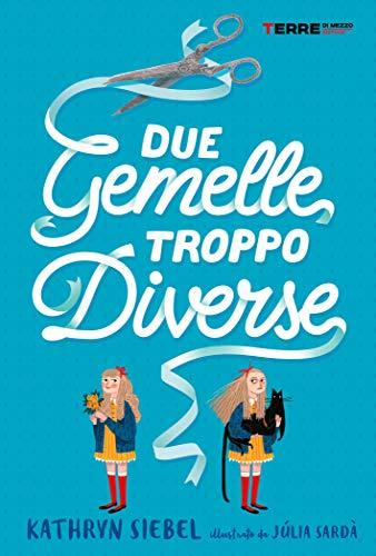 Due gemelle troppo diverse (L\'Acchiappastorie) (Italian Edition)