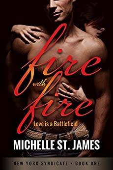 Fire with Fire (New York Syndicate Book 1) by [Michelle St. James]