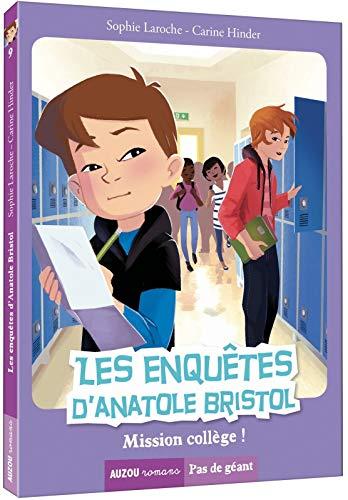 Les enquêtes d'Anatole Bristol. Tome 9, mission collège !