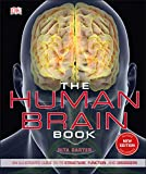 The Human Brain Book: An Illustrated Guide to its Structure,...