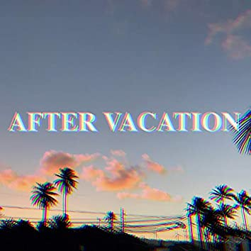 After Vacation