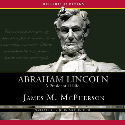 Abraham Lincoln     A Presidential Life              De :                                                                                                                                 James McPherson                               Lu par :                                                                                                                                 John McDonough                      Durée : 1 h et 55 min     Pas de notations     Global 0,0