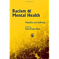 Racism and Mental Health: Prejudice and Suffering