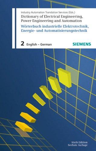 Dictionary of Electrical Engineering, Power Engineering and Automation / Wörterbuch Elektrotechnik, Energie- und Automatisierungstechnik: Part 2: ... English-German/Englisch-Deutsch