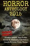 Horror Anthology 2015 (Moon Books Presents) (Volume 1)