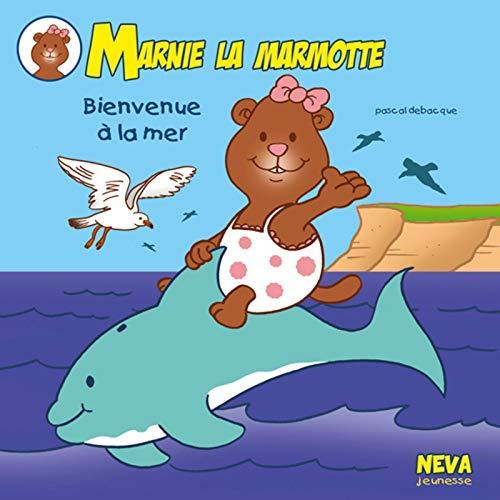 Marnie la marmotte - Bienvenue à la mer