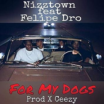For My Dogs (feat. Felipe Dro)